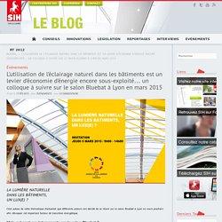 L'utilisation de l'éclairage naturel dans les bâtiments est un levier d'économie d'énergie encore sous-exploité… un colloque à suivre sur le salon Bluebat à Lyon en mars 2015