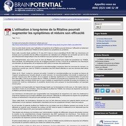L'utilisation à long-terme de la Ritaline pourrait augmenter les symptômes et réduire son efficacité