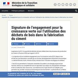 ECOLOGIQUE SOLIDAIRE 12/02/18 Signature de l'engagement pour la croissance verte sur l'utilisation des déchets de bois dans la fabrication du ciment
