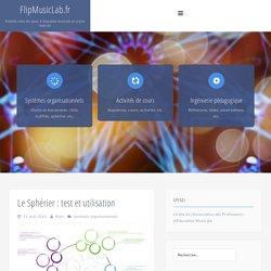 Le Sphérier : test et utilisation – FlipMusicLab.fr