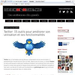 Twitter: 15 outils pour améliorer son utilisation et ses fonctionnalités