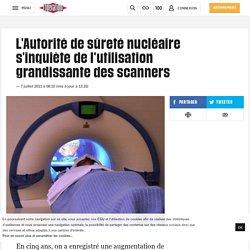 L'ASN s'inquiète de l'utilisation grandissante des scanners