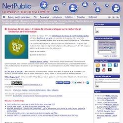 Question de bon sens : 3 vidéos de bonnes pratiques sur la recherche et l'utilisation de l'information