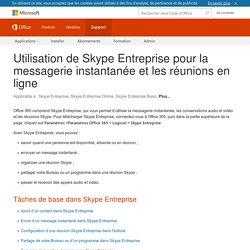 Utilisation de SkypeEntreprise pour la messagerie instantanée et les réunions en ligne - Skype for Business