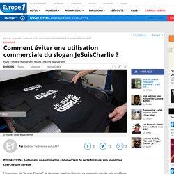 Comment éviter une utilisation commerciale du slogan JeSuisCharlie ? Europe 1