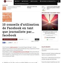 10 conseils d'utilisation de Facebook en tant que journaliste par... facebook