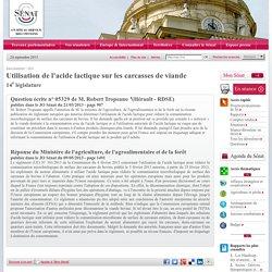 JO SENAT 09/05/13 Réponse à question N°05329 Utilisation de l'acide lactique sur les carcasses de vian