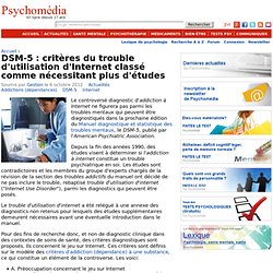 DSM-5 : critères du trouble d'utilisation d'Internet classé comme nécessitant plus d'études