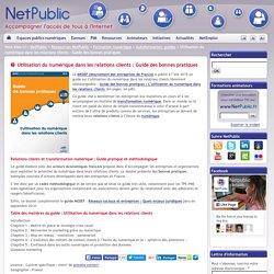 Utilisation du numérique dans les relations clients : Guide des bonnes pratiques