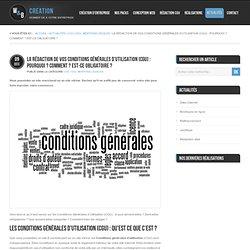 La rédaction de vos Conditions Générales d'utilisation (CGU) : pourquoi ? Comment ? Est-ce obligatoire ?