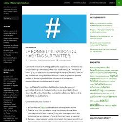 La bonne utilisation du hashtag sur Twitter