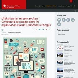 Utilisation des réseaux sociaux. Comparatif des usages entre les organisations suisses, françaises et belges Réseaux sociaux