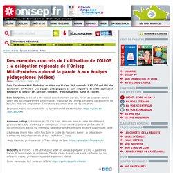 Des exemples concrets de l'utilisation de FOLIOS : la délégation régionale de l'Onisep Midi-Pyrénées a donné la parole à aux équipes pédagogiques (vidéos)