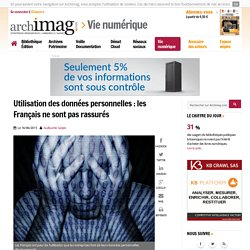 Utilisation des données personnelles : les Français ne sont pas rassurés