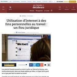 Utilisation d'Internet à des fins personnelles au travail : un flou juridique