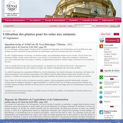 JO SENAT 26/03/20 Réponse à question N°13963 Utilisation des plantes pour les soins aux animaux