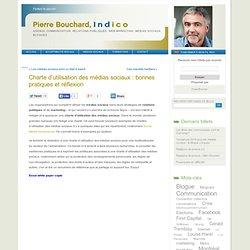 Pierre Bouchard INDICO » Charte d'utilisation des médias sociaux : bonnes pratiques et réflexion