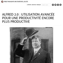 Alfred 2.0 : utilisation avancée pour une productivité encore plus productive