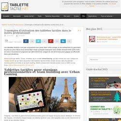 3 exemples d'utilisation des tablettes tactiles dans le milieu professionnel