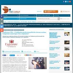 """Conférence UPtv : """"L'utilisation professionnelle des réseaux sociaux, l'empreinte numérique et la e-réputation"""""""