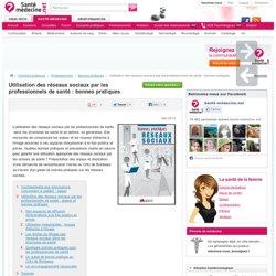 Utilisation des réseaux sociaux par les professionnels de santé : bonnes pratiques