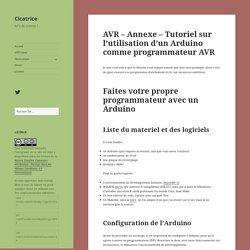 AVR – Annexe – Tutoriel sur l'utilisation d'un Arduino comme programmateur AVR – Cicatrice