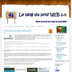 Utilisation de quiz intéractifs! - Le site du prof web 2.0