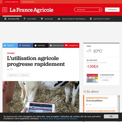 Internet : L'utilisation agricole progresse rapidement