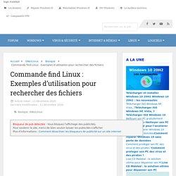 Commande find Linux : Exemples d'utilisation pour rechercher des fichiers - malekal.com