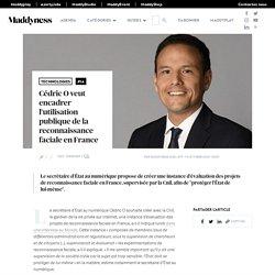 Cédric O veut encadrer l'utilisation publique de la reconnaissance faciale en France - Maddyness - Le Magazine des Startups Françaises