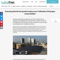 Samsung dévoile de grands projets pour l'utilisation d'énergies renouvelables