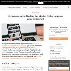 10 exemples d'utilisation des stories Instagram pour votre restaurant