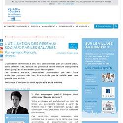 L'utilisation des réseaux sociaux par les salariés. Par Aymeric François, Avocat.