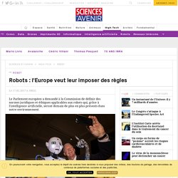 Robots : l'Europe veut imposer des règles à leur utilisation - Sciencesetavenir.fr