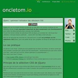 jQuery : optimiser l'utilisation des sélecteurs CSS (mais aussi Prototype, Mootools & cie)