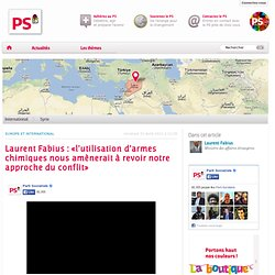 Laurent Fabius : «l'utilisation d'armes chimiques nous amènerait à revoir notre approche du conflit»