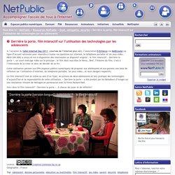 Derrière la porte, film interactif sur l'utilisation des technologies par les adolescents