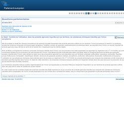 PARLEMENT EUROPEEN 25/03/13 Réponse à question E-003374-13 Contrôle de l'utilisation, dans les produits agricoles importés sur s