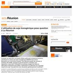 ACTU REUNION 06/08/13 L'utilisation de soja transgénique pose question à La Réunion