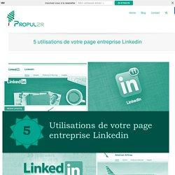 5 utilisations de votre page entreprise Linkedin