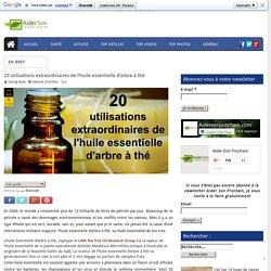 20 utilisations extraordinaires de l'huile essentielle d'arbre à thé