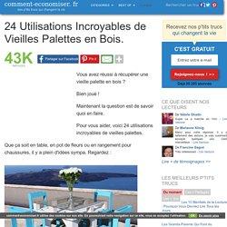 24 Utilisations Incroyables de Vieilles Palettes en Bois.