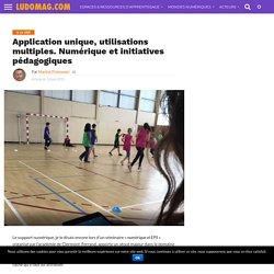 Application unique, utilisations multiples. Numérique et initiatives pédagogiques – Ludovia Magazine