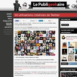 10 utilisations créatives de Twitter