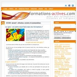 Quiz : utilisations, variantes et recommandations