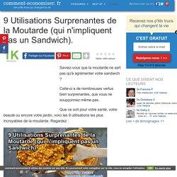 9 Utilisations Surprenantes de la Moutarde (qui n'impliquent pas un Sandwich).