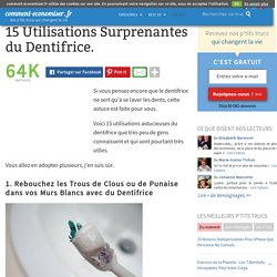 14 Utilisations Surprenantes du Dentifrice.