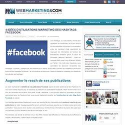 4 idées d'utilisations marketing des Hashtags Facebook