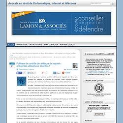 Politique de contrôle des éditeurs de logiciels : entreprises utilisatrices, attention ! « Bernard Lamon – Avocat spécialiste en droit de l'informatique et des télécommunications