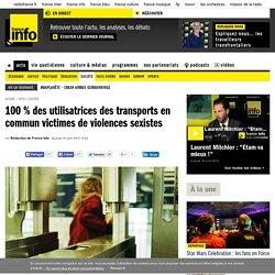 100 % des utilisatrices des transports en commun victimes de violences sexistes